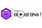 Mooc : objectif IPv6