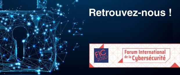 FIC 2020 : retrouvez nos experts en Cybersécurité à Lille !